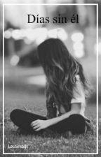 Días sin él by LauSmallx