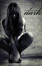 Cativa No Escuro - (SEM REVISÃO) by Andy_Sunshine