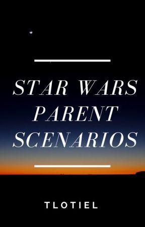 Star Wars Parent Scenarios by TLotiel