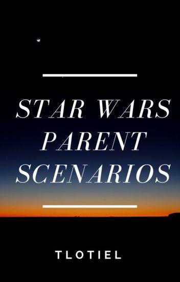 Star Wars Parent Scenarios - TLotiel - Wattpad