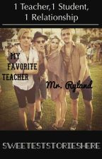 My Teacher Mr. Ryland by sweeteststorieshere