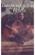Love Always, Callie by b00kl0ver12