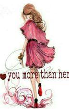 I❤U More Than Her by resatustisazari