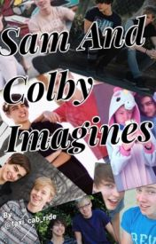 Sam and Colby Imagines by SydneyAndCat