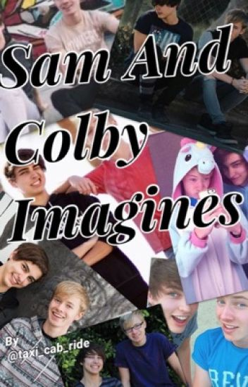 Sam and Colby Imagines