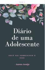 Diário De Uma Adolescente by Hey_Girl_Dreamer