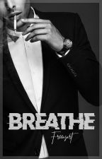 BREATHE by freeasart