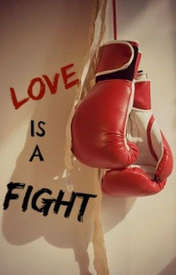 Love is a Fight