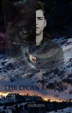 The Lycan Knight by Shorolth