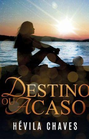 Destino ou Acaso (Degustação de livro físico) by hevilachaves