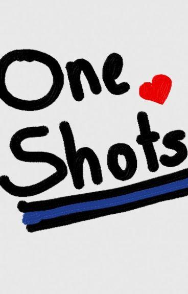 One Shots!