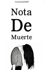 Nota De Muerte  by eleniita2002