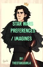 Star Wars Preferences / Imagines by TheOtakuGirl4