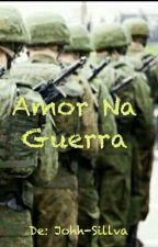 Amor Na Guerra by Johh-Sillva