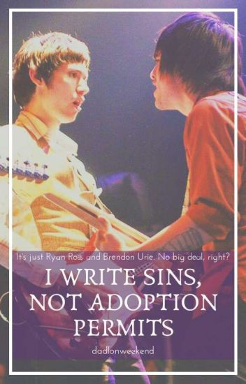 I Write Sins Not Adoption Permits (Adopted By Ryden)