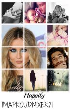 Happily |Zerrie| by ImaProudMixer21