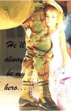 ~ He'll always be my hero ~ by ShazzaWazzax