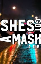 She's Got A Mask by AnastasiaRani