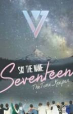 Say The Name: SEVENTEEN by Thetime_keeper