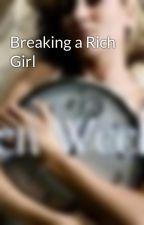 Breaking a Rich Girl by SkyPhoenix