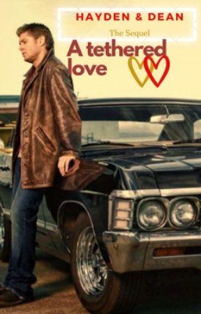 Hayden & Dean (The Sequel) - A Tethered Love by supernatural_sugar08