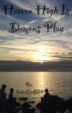 Heaven High Is Demons Play by YukanaUzumaki