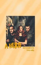 The Art of Being a Hero °・ The Being Series  by lil-miss-malfoy