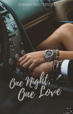 One Night, One Love by EmmahMasterson