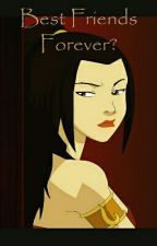 Best Friends Forever?[SPORADIC UPDATES] by Yourenotfae