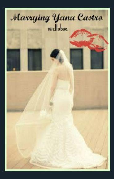 Marrying Yana Castro (GirlxGirl)