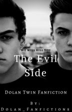 The Evil Side • A Dolan Twin Fanfic by dolan_fanfictions