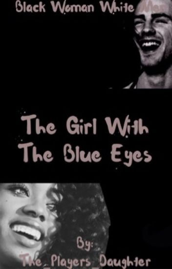 The Girl With The Blue Eyes (BW & WM)