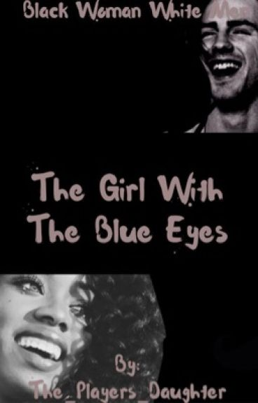 The Girl With The Blue Eyes (BW & WM) -On Hold-
