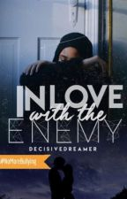 In Love With the Enemy [ON GOING] by DecisiveDreamer