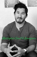 Markiplier Smut & Imagines by MarkEdwardFischbach0