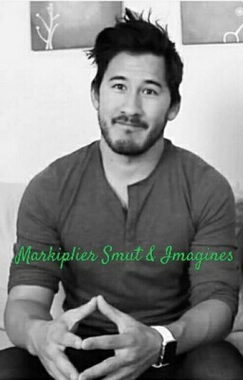 Markiplier Smut & Imagines