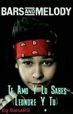 Te Amo Y Lo Sabes (Leondre Y Tu) COMPLETA by xxoAnonima00