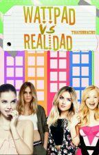 Wattpad VS Realidad by thaisbracho