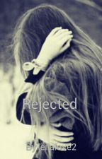 Rejected by foreverleila