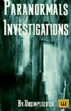 Paranormals Investigations by Unsimplechico
