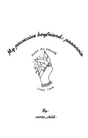 My possessive boyfriend: paranoia~ dark R•S by -m00n_child-