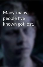 Many, many people I've known got lost. by MurdocIsGod66