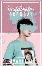 Matchmaker Scandal (SEHUN - CHANYEOL) by amamilim