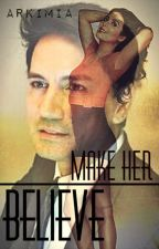 Make Her Believe by arkimia