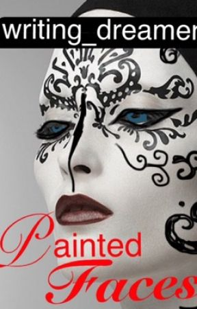 Painted Faces by writing_dreamer