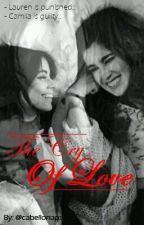 The Cry Of Love→ CAMREN by cabellonaps
