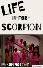 Life Before Scorpion  by PasoFinoLove