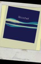 Ricochet by RielBiels