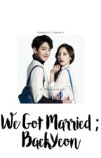 ❊ We Got Married - BaekYeon ❊  by Seolalicious_
