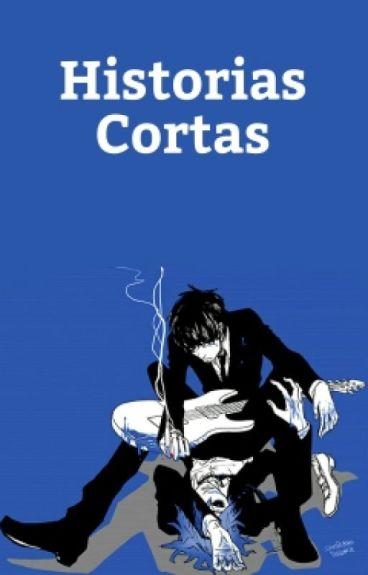 [Pausada] Historias Cortas [2Doc/Fanfic]